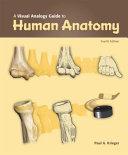 A Visual Analogy Guide to Human Anatomy  4e