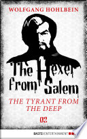 The Hexer from Salem   The Tyrant from the Deep