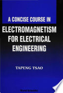 A Concise Course in Electromagnetism for Electrical Engineering PDF Book