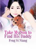 Take My Son to Find His Daddy [Pdf/ePub] eBook