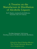 Manufacture and Distillation of Alcoholic Liquors by P. Duplais. the Most Important 19th Century Distilling Guide and the Bible O