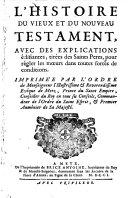 L'histoire du vieux et du nouveau Testament avec les explications édifiantes...