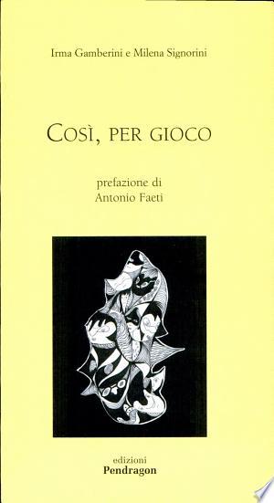 Free Download Così, per gioco PDF - Writers Club