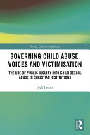 Governing Child Abuse Voices and Victimisation
