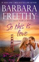 So This Is Love  Callaways  2  Book PDF