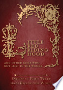 Little Red Riding Hood     And Other Girls Who Got Lost in the Woods  Origins of Fairy Tales from Around the World  Book PDF