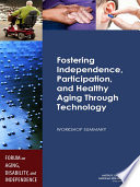 Fostering Independence  Participation  and Healthy Aging Through Technology