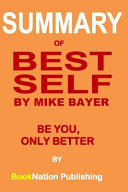 Summary of Best Self by Mike Bayer  Be You  Only Better