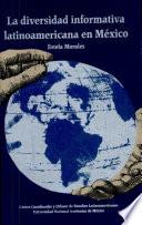 La diversidad informativa latinoamericana en México