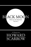 Black Moon  Book of the Traveler Volume 1