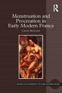 Menstruation and Procreation in Early Modern France