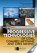 Progressive Technologies of Coal  Coalbed Methane  and Ores Mining