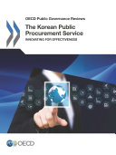 OECD Public Governance Reviews The Korean Public Procurement Service Innovating for Effectiveness