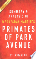 Summary and Analysis of Wednesday Martin's Primates of Park Avenue