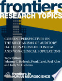 Current Perspectives On The Mechanisms Of Auditory Hallucinations In Clinical And Non Clinical Populations