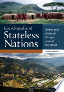 Encyclopedia Of Stateless Nations Ethnic And National Groups Around The World 2nd Edition Book