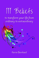 111 Beliefs to Transform Your Life from Ordinary to Extraordinary