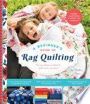 A Beginner s Guide to Rag Quilting Book PDF