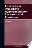 Advances in Immediate Hypersensitivity Research and Treatment  2011 Edition