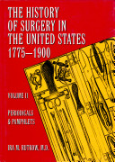 The History of Surgery in the United States  1775 1900