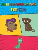 Funny Dog Coloring Book For Kids