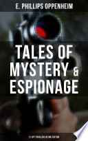 Tales Of Mystery Espionage 21 Spy Thrillers In One Edition