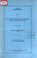 Biennial Report   Southern Wisconsin Colony and Training School