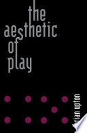 The Aesthetic of Play Book