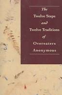 The Twelve Steps and Twelve Traditions of Overeaters Anonymous Book