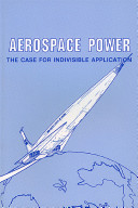 Aerospace power : the case for indivisible application