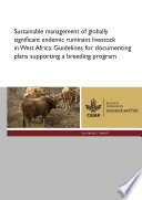 Sustainable Management Of Globally Significant Endemic Ruminant Livestock In West Africa Guidelines For Documenting Plans Supporting A Breeding Program