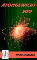 Atomgewicht 500 [Pdf/ePub] eBook