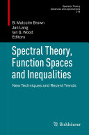 Spectral Theory  Function Spaces and Inequalities