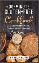 The 30 Minute Gluten Free Cookbook