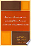 Embracing Evaluating And Examining African American Children S And Young Adult Literature