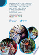 Proceedings of the FAO/WHO International Symposium on sustainable food systems for healthy diets and improved nutrition