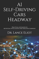 AI Self Driving Cars Headway  Practical Advances In Artificial Intelligence And Machine Learning