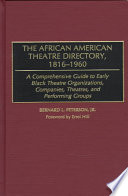 The African American Theatre Directory 1816 1960