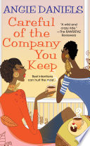 """""""Careful of the Company You Keep"""" by Angie Daniels"""
