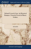 Richard Coeur de Lion. an Historical Romance. from the French of Monsr. Sedaine.
