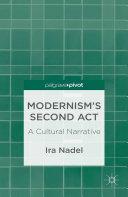 Modernism   s Second Act  A Cultural Narrative