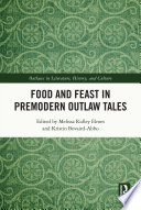 Food and Feast in Premodern Outlaw Tales Book
