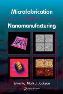 Microfabrication and Nanomanufacturing Book