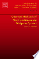 Quantum Mechanics of Non Hamiltonian and Dissipative Systems