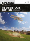 The Wright Flyers 1899   1916