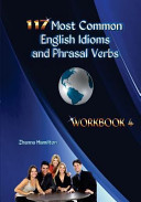 117 Most Common English Idioms and Phrasal Verbs  Workbook 4