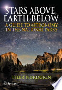 """""""Stars Above, Earth Below: A Guide to Astronomy in the National Parks"""" by Tyler Nordgren"""