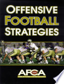 """Offensive Football Strategies"" by American Football Coaches Association"