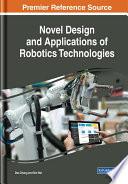 Novel Design and Applications of Robotics Technologies Book