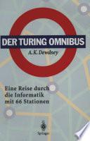 Der Turing Omnibus  : Eine Reise durch die Informatik mit 66 Stationen